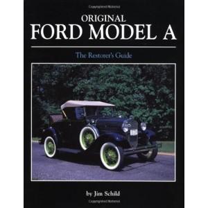 A-99023  Original Ford Model A The Restorer's Guide by Jim Schild