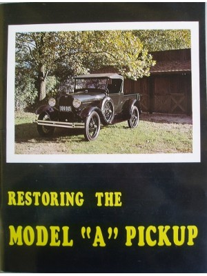 A-99027  Restoring The Model A Pickup